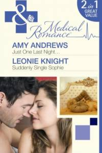 Just One Last Night... / Suddenly Single Sophie: Just One Last Night... / Suddenly Single Sophie (Mills & Boon Medical) af Amy Andrews