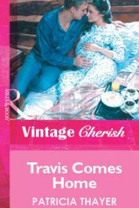 Travis Comes Home (Mills & Boon Vintage Cherish) af Patricia Thayer