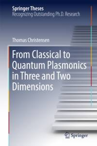 From Classical to Quantum Plasmonics in Three and Two Dimensions af Thomas Christensen