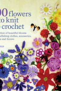 100 Flowers to Knit & Crochet af Lesley Stanfield