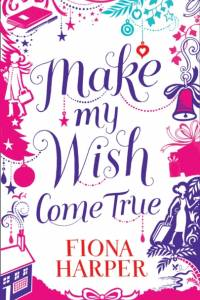 Make My Wish Come True af Fiona Harper