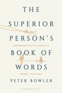 Superior Person's Book of Words af Peter Bowler