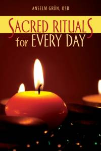 Sacred Rituals for Every Day af Anselm Grün