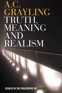 Truth, Meaning and Realism af A. C. Grayling
