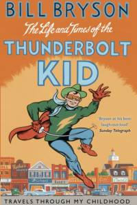 Life And Times Of The Thunderbolt Kid af Bill Bryson