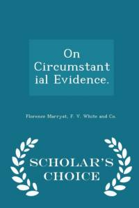 On Circumstantial Evidence. - Scholar's Choice Edition af Florence Marryat