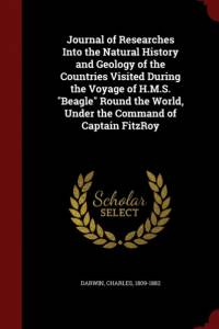 Journal of Researches Into the Natural History and Geology of the Countries Visited During the Voyage of H.M.S. Beagle Round the World, Under the Command of Captain Fitzroy af Charles Darwin