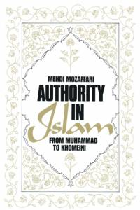 Authority in Islam: From Mohammed to Khomeini af Mehdi Mozaffari