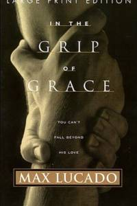 In the Grip of Grace af Max Lucado