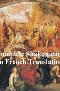 Shakespeare's Works in French Translation af William Shakespeare