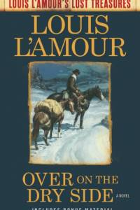 Over on the Dry Side af Louis L'Amour