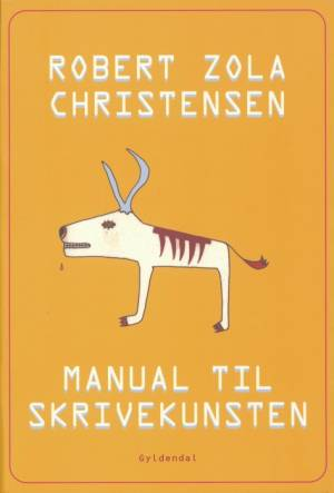 Manual til skrivekunsten af Robert Zola Christensen