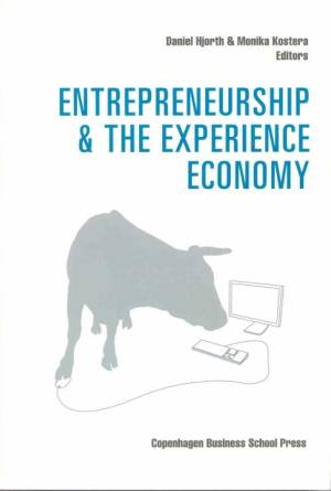 Entrepreneurship and The Experience Economy af Daniel Hjorth