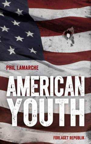 American Youth af Phil LaMarche