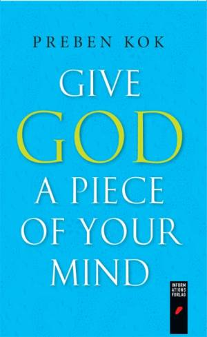 Give God a Piece of Your Mind af Preben Kok