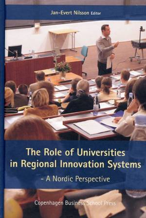 The role of universities in regional innovation systems af J. Nilsson