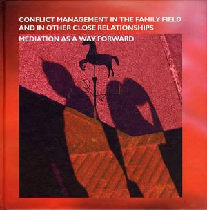 Conflict Management in the Familiy Field and other close relationships af Pia Deleuran ed.