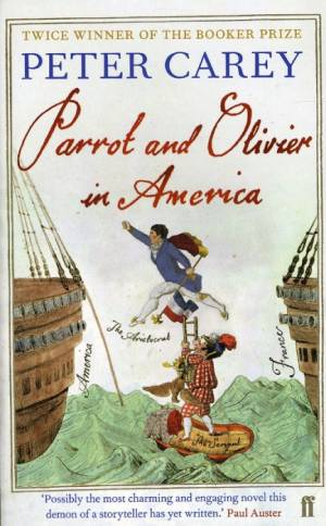 Parrot and Olivier in America af Peter Carey