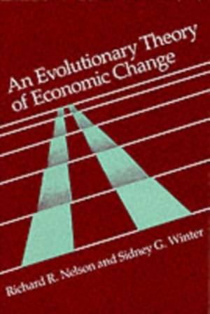 Evolutionary Theory of Economic Change by Sidney G. Winter