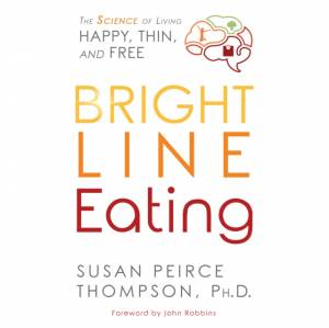 Bright Line Eating af PHD Susan Peirce Thompson